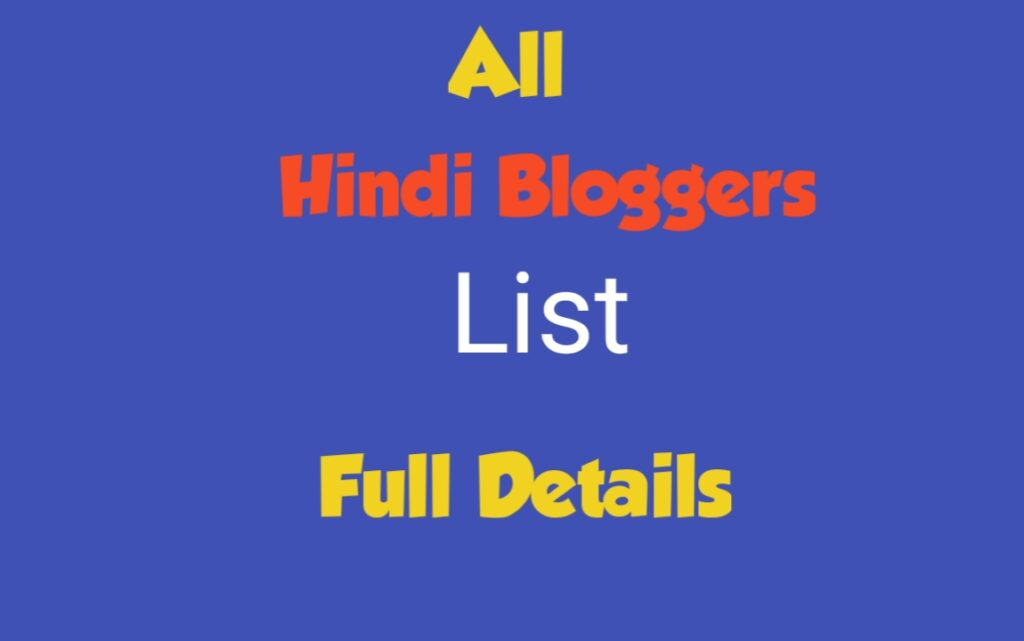 All Hindi Bloggers List With Full Details